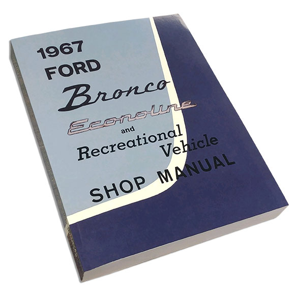 1967 Ford Bronco, Econoline & Recreational Vehicle Shop Manual Reprint