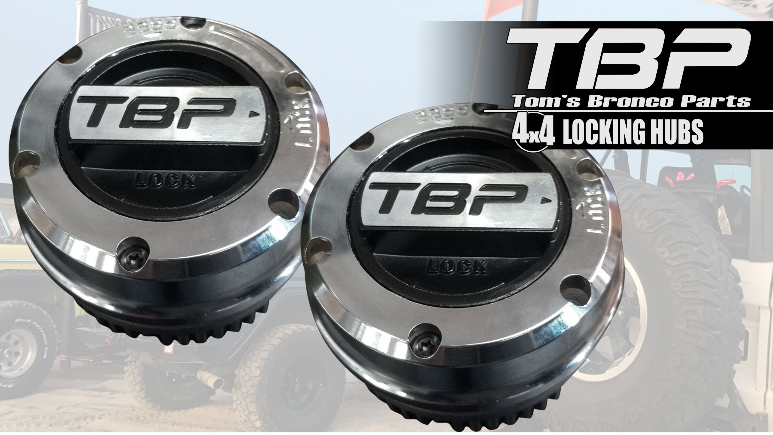 TBP Locking Hubs - Premium Chrome, 66-79 Ford Bronco (pair)