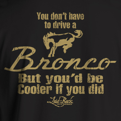 Laid Back Bronco T-Shirt - Cooler in a Bronco (Black)